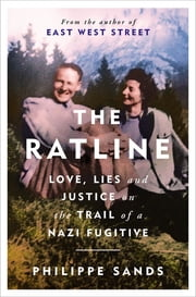 The Ratline - Love, Lies and Justice on the Trail of a Nazi Fugitive ebook by Philippe Sands