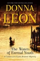 The Waters of Eternal Youth ebook by Donna Leon