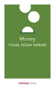 Money - Vintage Minis ebook by Yuval Noah Harari
