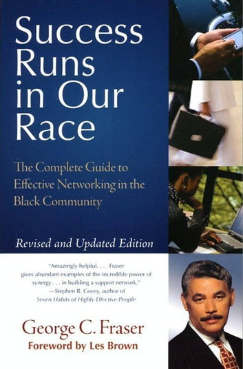 Success Runs in Our Race - The Complete Guide to Effective Networking in the Black Community ebook by George C. Fraser