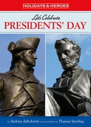 Let's Celebrate Presidents' Day ebook by Barbara  deRubertis