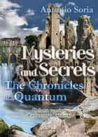 Mysteries and Secrets. The Chronicles of Quantum (Deluxe version) Collector's Edition ebook by Antonio Soria