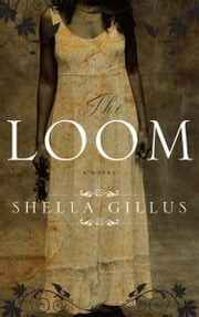 The Loom ebook by Shella Gillus