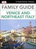 Eyewitness Travel Family Guide Italy: Venice & Northeast Italy ebook by DK