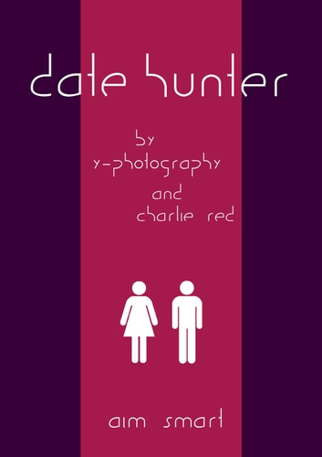 Date Hunter: Aim Smart ebook by Y- Photography,Charlie Red