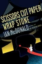 ebook Scissors Cut Paper Wrap Stone de Ian McDonald