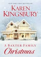 A Baxter Family Christmas ebook by Karen Kingsbury