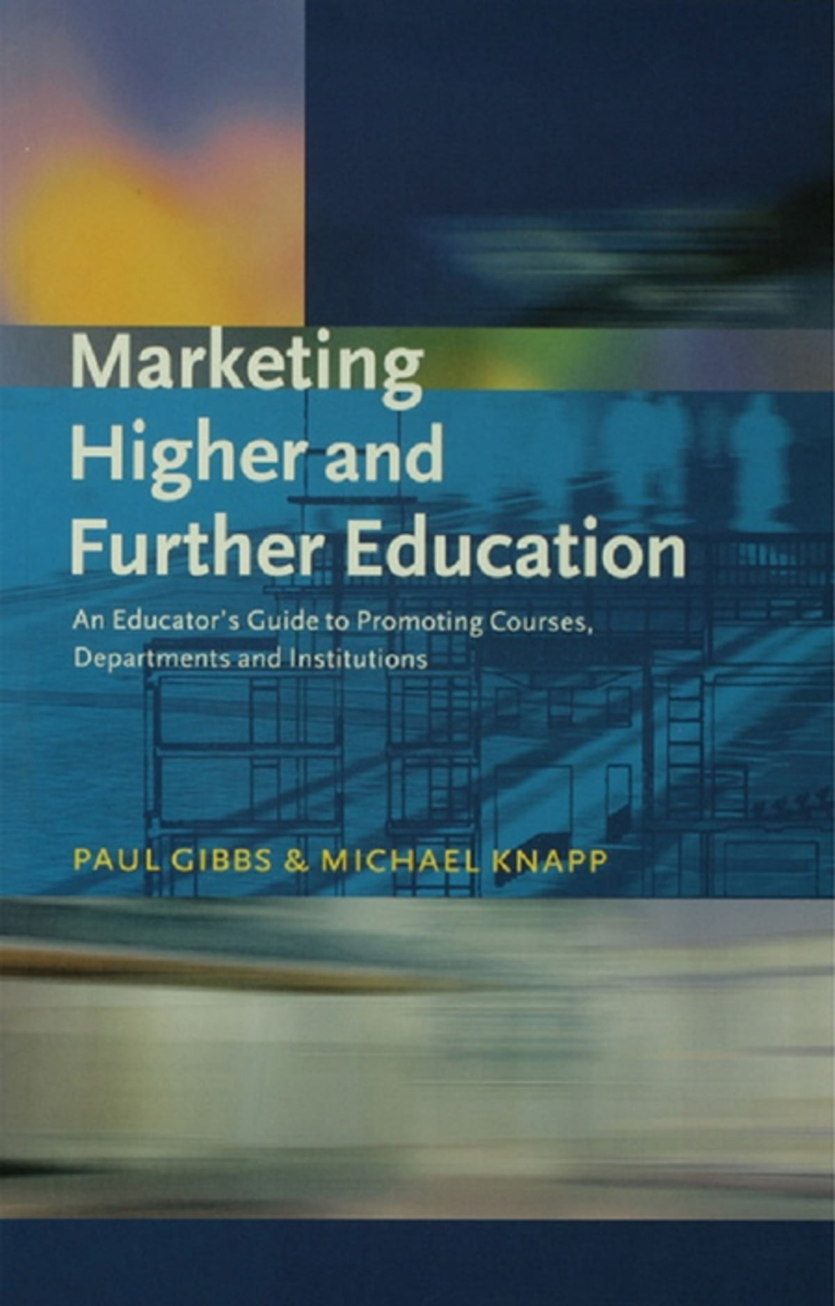 Marketing Higher and Further Education eBook by Gibbs, Paul - 9781136609404  | Rakuten Kobo