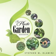 The Plastic Garden ebook by Stephen M. Dlamini