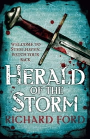 Herald of the Storm - (Steelhaven: Book One) ebook by Richard Ford