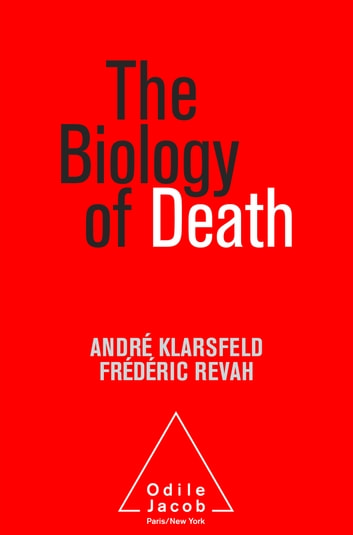 The Biology of Death ebook by André Klarsfeld,Frédéric Revah