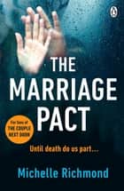 The Marriage Pact - the bestselling thriller for fans of THE COUPLE NEXT DOOR ebook by Michelle Richmond