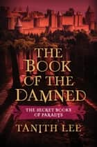 The Book of the Damned ebook by Tanith Lee