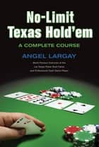 No-Limit Texas Hold'em ebook by Angel Largay