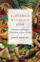 Violence Without God ebook by Professor Joyce Wexler