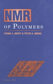NMR of Polymers ebook by Frank A. Bovey, Peter A. Mirau