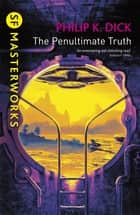 The Penultimate Truth ebook by