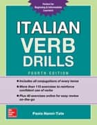 Italian Verb Drills, Fourth Edition ebook by Paola Nanni-Tate