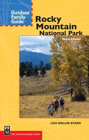 Outdoor Family Guide to Rocky Mountain National Park, 3rd Ed. ebook by Lisa Gollin Evans