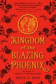 Kingdom of the Blazing Phoenix ebook by Julie C. Dao