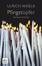 Pfingstopfer - Roman ebook by Ulrich Woelk