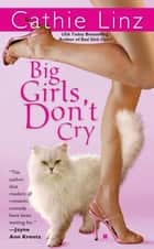 Big Girls Don't Cry ebook by Cathie Linz