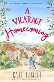 A Vicarage Homecoming ebook by Kate Hewitt