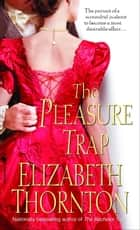 The Pleasure Trap ebook by Elizabeth Thornton