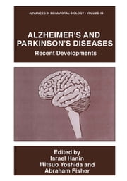 Alzheimer's and Parkinson's Diseases - Recent Developments ebook by Israel Hanin,Mitsuo Yoshida,Abraham Fisher