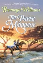 The Paper Marriage ebook by Bronwyn Williams