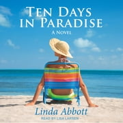 Ten Days In Paradise - A Novel audiobook by Linda Abbott