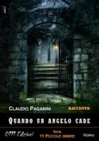 Quando un angelo cade ebook by Claudio Paganini