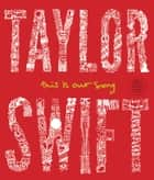 Taylor Swift - This Is Our Song eBook par Tyler Conroy