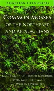 Common Mosses of the Northeast and Appalachians ebook by McKnight, Karl B