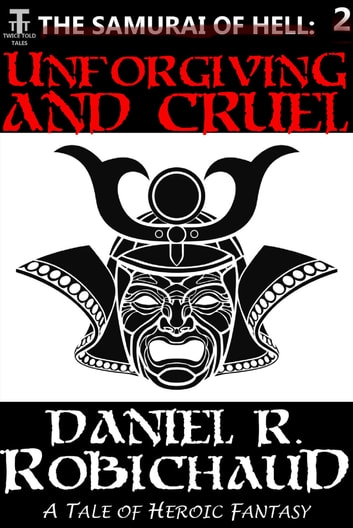 Unforgiving and Cruel ebook by Daniel R. Robichaud