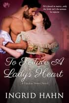 To Seduce a Lady's Heart ebook by