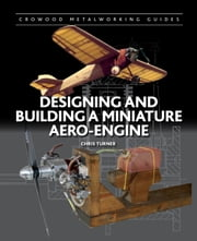 Designing and Building a Miniature Aero-Engine ebook by Chris Turner