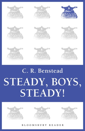 Steady, Boys, Steady! ebook by C. R. Benstead
