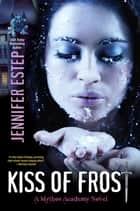 Kiss of Frost ebook by