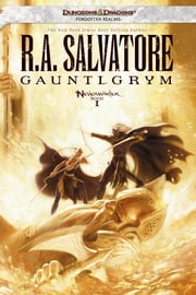 Gauntlgrym - Neverwinter Saga, Book I ebook by R.A. Salvatore