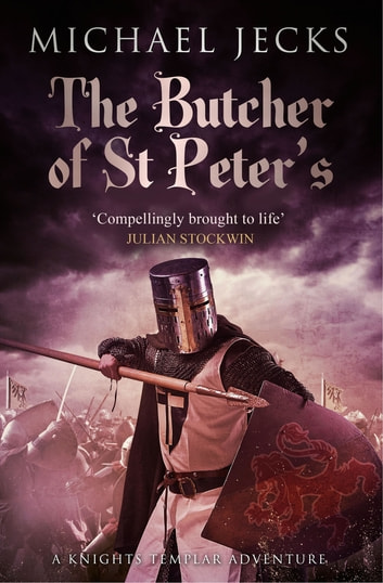 The Butcher Of St Peters Knights Templar Mysteries 19 Ebook By