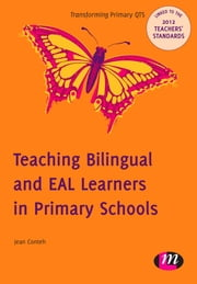 Teaching Bilingual and EAL Learners in Primary Schools - 9780857257499 ebook by Jean Conteh