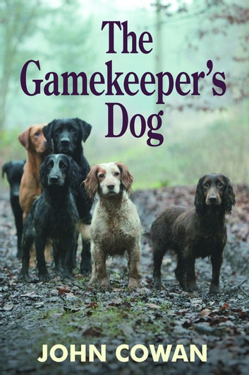 The Gamekeeper's Dog ebook by John Cowan