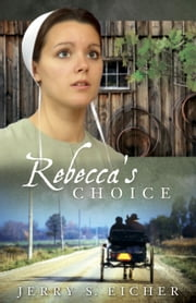 Rebecca's Choice ebook by Jerry S. Eicher