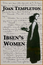 Ibsen's Women ebook by Joan Templeton