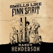 Smells Like Finn Spirit audiobook by Randy Henderson