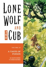 Lone Wolf and Cub Volume 20: A Taste of Poison ebook by Kazuo Koike,Goseki Kojima