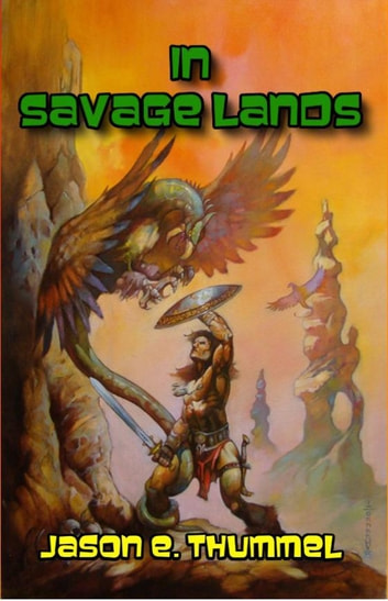 In Savage Lands ebook by Jason E. Thummel