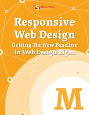Responsive Web Design - Getting The New Baseline In Web Design Right ebook by Kobo.Web.Store.Products.Fields.ContributorFieldViewModel