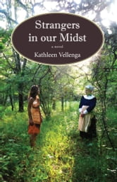 STRANGERS IN OUR MIDST ebook by Kathleen Vellenga